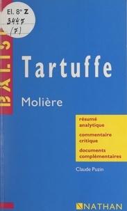 Claude Puzin et Henri Mitterand - Tartuffe - Molière. Résumé analytique, commentaire critique, documents complémentaires.