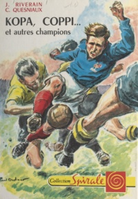 Claude Quesniaux et Jean Riverain - Kopa, Coppi et autres champions.