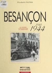 Claude Quétel - Besancon 1940-1944.