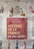Claude Quétel et Isabelle Dumielle - Histoire de la France en 365 dates.