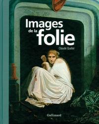 Claude Quétel - Images de la folie.