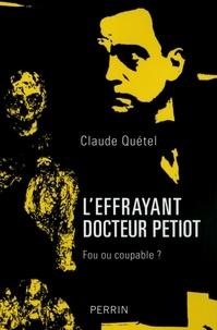 Claude Quétel - L'effrayant docteur Petiot.