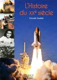 Claude Quétel - L'histoire du XXe siècle.