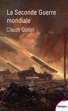 Claude Quétel - La Seconde Guerre mondiale.