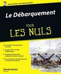 Claude Quétel - Le Débarquement pour les nuls.