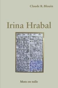 Claude R. Blouin - Irina Hrabal.