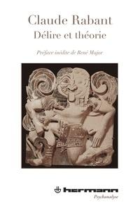 Claude Rabant - Délire et théorie.