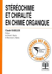 Claude Rabiller - Stéréochimie et chiralité en chimie organique.