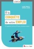 Claude Raboutet et Bernard Legrand - A la conquête de votre emploi - CV gagnants, Lettres efficaces, Entretiens réussis.