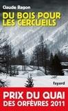 Claude Ragon - Du bois pour les cercueils.