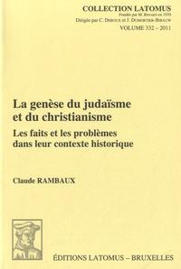 Claude Rambaux - La genèse du judaïsme et du christianisme - Les faits et les problèmes dans leur contexte historique.