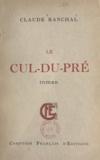 Claude Ranchal - Le cul-du-pré.