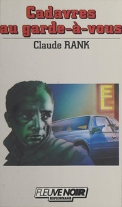 Claude Rank - Cadavres au garde-à-vous.
