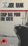 Claude Rank - Coup bas pour une grève.