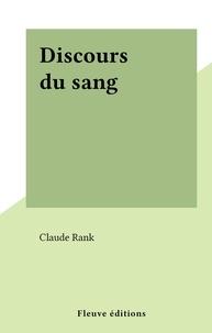 Claude Rank - Discours du sang.