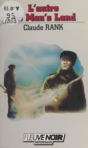 Claude Rank - L'Autre no man's land.