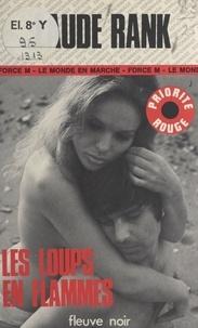 Claude Rank - Les loups en flammes.