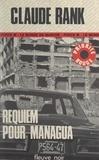 Claude Rank - Requiem pour Managua.