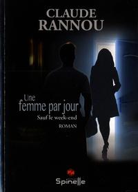 Claude Rannou - Une femme par jour - Sauf le week-end.