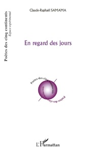 Claude-Raphaël Samama - En regard des jours.