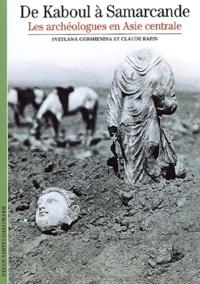 Ucareoutplacement.be De Kaboul à Samarcande. Les archéologues en Asie centrale Image