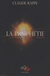 Claude Rappe - La prophétie.