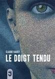 Claude Raucy - Le doigt tendu.