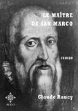 Claude Raucy - Le maître de San Marco.