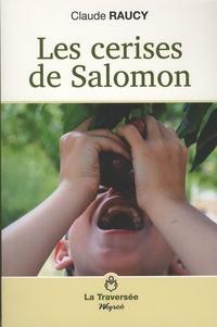 Claude Raucy - Les cerises de Salomon.