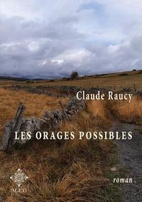 Claude Raucy - Les orages possibles.