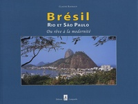 Claude Raybaud - Brésil - Rio et São Paulo, du rêve à la modernité.