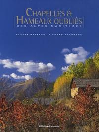 Claude Raybaud - Chapelles et Hameaux oubliés des Alpes Maritimes.