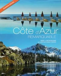 Claude Raybaud et Richard Wacongne - Côte d'Azur remarquable - Mer & montagne, de Menton à Saint-Tropez.