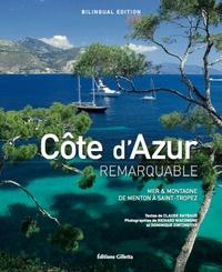 Claude Raybaud et Richard Wacongne - Côte d'Azur remarquable - Mer & montagne de Menton à Saint-Tropez.