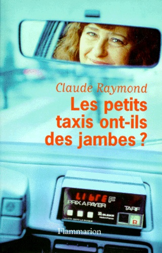 Claude Raymond - Les petits taxis ont-ils des jambes ?.