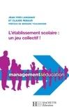 Claude Rebaud et Jean-Yves Langanay - L'établissement scolaire : un jeu collectif.