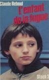 Claude Reboul - L'Enfant de la fugue.