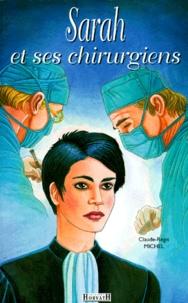 Claude-Régis Michel - Sarah et ses chirurgiens.