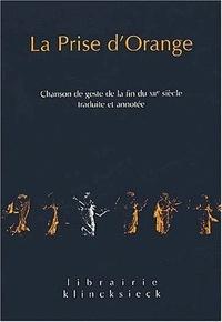 Claude Régnier et Claude Lachet - La prise d'Orange : chanson de geste de la fin du XIIème siècle.