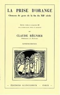 Claude Régnier - La prise d'Orange - Chanson de geste de la fin du 12ème siècle.