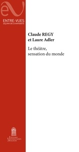 Claude Régy et Laure Adler - Le théâtre, sensation du monde.