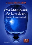 Claude Renard - Des moments de lucidité - Journal d'un ex-salaud.