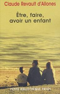 Claude Revault d'Allonnes - Etre, faire, avoir un enfant.