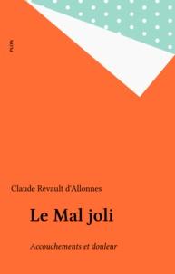 Claude Revault d'Allonnes - Le mal joli - Accouchement et douleur.