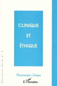 Claude Revault d'Allonnes et  Collectif - PSYCHOLOGIE CLINIQUE NUMERO 5 PRINTEMPS 1998 : CLINIQUE ET ETHIQUE.