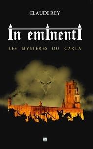 Claude Rey - In eminenti - Les mystères du Carla.