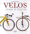 Claude Reynaud - Vélos de légende.