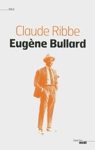 Claude Ribbe - Eugène Bullard.