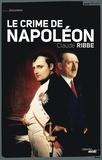 Claude Ribbe - Le crime de Napoléon.