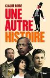 Claude Ribbe - Une autre histoire.